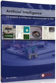 Artificial Intelligence - 23 p - Artificial Intelligence - 23 projects to bring your microcontroller to life Author: Bert van