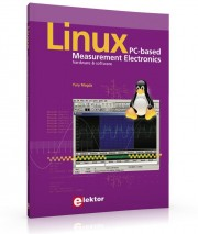 Linux - Pc-based Measurement E - Linux - Pc-based Measurement Electronics Author: Yury Magda Language: English Pages: 264