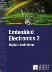 Embedded Electronics 2 Digital - Embedded Electronics 2 Digitale technieken Author: Wolfgang Matthes Language: Nederlands