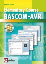Elementary Course Bascom-AVR - Elementary Course Bascom-AVR Author: Burkhard Kainka Language: English Pages: 224 Publisher:
