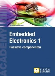EMBEDDED ELECTRONICS 1 - Deel - EMBEDDED ELECTRONICS 1 - Deel 1: Passieve componenten Author: Wolfgang Matthes Language: