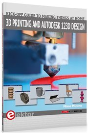 3D PRINTING AND AUTODESK 123D - 3D PRINTING AND AUTODESK 123D DESIGN Author: MISAO MIZUNO Language: English Pages: 288